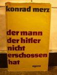 Merz, Konrad - Der Mann der Hitler Nicht Erschossen Hat, Erzahlungen eines Masseurs