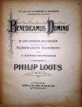 Loots, Philip: - Benedicamus Domino. 12 Latijnsche gezangen ter eere van het Allerheiligste Sacrament voor 4-stemmig mannenkoor. Op. 45