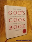 Jamie d'Antioc. - God's cookbook. Tracing the culinary traditions of the Levant.