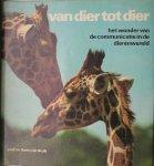 STOLK, ANTHONIE, - Van dier tot dier. Het wonder van de communicatie in de dierenwereld.