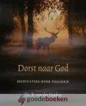 Heiden, Ds. B. van der - Dorst naar God *nieuw* --- Meditaties over Psalmen
