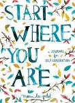 Meera Lee Patel - Start Where You Are A Journal for Self Exploration