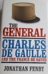 FENBY, Jonathan - The General. Charles the Gaulle and the France he saved