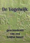 - De Vogelwijk: geschiedenis van een Leidse buurt