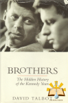 David Talbot - Brothers - The hidden History of the Kennedy Years