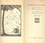 Lagerlöf, Selma  .. Geautoriseerde uitgave van  Margaretha  Meijboom  uit het zweeds - Christuslegenden