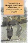 Aafjes, Bertus - Morgen bloeien de abrikozen, verhalen uit Egypte