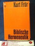 Frör, Kurt - Biblische Hermeneutik / Zur Schriftauslegung in Predigt und Unterricht