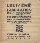 Emié, Louis / Jan Cantré - Abdication des Pauvres et Le Couronnement des Cadavres avec des bois gravé par Jan Cantré / * Avec une envoi l'auteur, Signé.