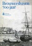 Slabbekoorn, C. (voorwoord) - Brouwershaven 700 jaar