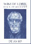 Div. auteurs - De AS 163 Wim de Lobel, filosoof, vrijdenker, anarchist (Bijdragen van Hans Ramaer, Dick de Winter,  e.a.)