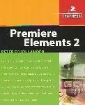 D`Hollander, Peter - Premiere elements 2. Leer snel alles wat u moet weten over het bewerken van uw eigen videofilms.