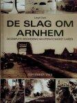 Clark, Lloyd - De slag om Arnhem. De complete geschiedenis van Operatie Market Garden. September 1944