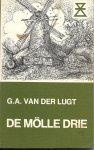 LUGT, G.A. VAN DER & GEERT MEINEN (omslagtekening) - De mölle drie