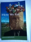 Rappoport, Leon - How We Eat / Appetite, Culture, and the Psychology of Food
