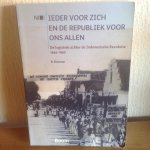 Bouman - Elk voor zich en de Republiek voor ons allen / de logistiek achter de Indonesische Revolutie 1945-1950