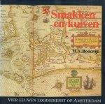 Boekwijt, H.A. - Smakken en Kuiven, Vier eeuwen loodsdienst op Amsterdam, 268 pag. hardcover + stofomslag, goede staat
