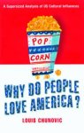 Chunovic, Louis - Whij do people love America? / a supersized analysis of US Cultural Influences