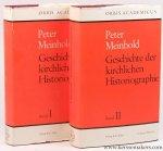 MEINHOLD, PETER. - Geschichte der kirchlichen Historiographie, (2 volumes / 2 Bände).