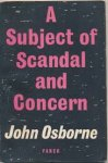 Osborne, John - A Subject of Scandal and Concern. A Play for Television