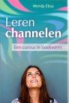 Ebus, Wendy (ds1230) - Leren channelen / een cursus in boekvorm