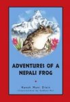 Kanak Mani Dixit, illustrations by Subhas Rai - Adventures of a Nepali Frog