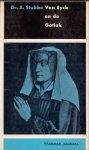 Stubbe, Dr. A. - Van Eyck en de Gothiek (klassicisme, romantiek en naturalisme ten overstaan van de Nederlandse Primitieven)