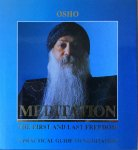 Osho (Bhagwan Shree Rajneesh) - Meditation; the first and last freedom / a practical guide to meditation