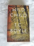 Boyle, T. Coraghessan - Wild Child / And Other Stories