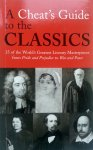 Cheat - A Cheat's Guide to the Classics - 35 of the World's Greatest Literary Masterpieces - from Pride and Prejudice to War and Peace (ENGELS)