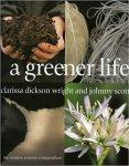 Clarissa Dickson Wright Johnny Scott - A Greener Life    The Modern Country Compendium
