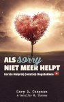 Gary Chapman, Jennifer Thomas - Als sorry niet meer helpt