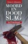 Schoustra, Fenno L. - Moord en doodslag in Friesland