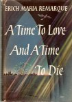 Remarque, Erich Maria - A Time To Love And A Time To Die
