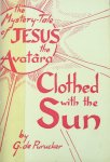Purucker, G. de - Clothed with the sun; the mystery-tale of Jesus of Avatara