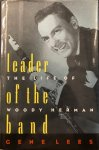 LEES, Gene - Leader of the band: The life of Woody Herman