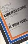 RIEL, H. VAN (BEZORGD DOOR J.G. BRUGGEMAN) - Geschiedenis van het Nederlandse liberalisme in de 19e eeuw.