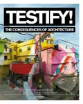 Feireiss, Lukas / Bouman, Ole - Testify! / the consequences of architecture
