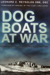 Reynolds, Leonard C. - Dog Boats at War / A History of the Operations of the Royal Navy D Class Fairmile Motor Torpedo Boats and Motor Gunboats, 1939-1945