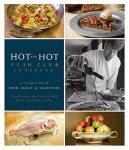 Chris Hastings ; Idie Hastings - Hot and Hot Fish Club Cookbook