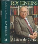Jenkins, Roy - A Life at the Centre
