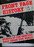 Evans, Harold - Front page history. Events of our century that shook the world (1900-1984)