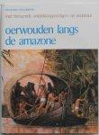 Harrison, Beppie; Willis, Marcia ; Illustrator : Cook, Peter, e.a. - Met beroemde ontdekkingsreizigers op avontuur Oerwouden langs de Amazone