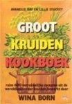 Avanelle Day & Lillie Stuckey & Wina Born - Groot kruidenkookboek