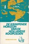 Jong, Theo P.M. de / met een woord vooraf van H. Baudet - De krimpende horizon van de Hollandse kooplieden. Hollands Welvaren in het Caribisch Zeegebied (1780-1830)