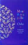 Osho (Bhagwan Shree Rajneesh) - Maar ik zeg jullie; transformatie in de Woorden van Jezus