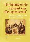 Baron, W. - Groninger historische reeks Het belang en de welvaart van alle ingezetenen / gezondheidszorg in de stad Groningen 1800-1870
