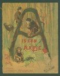 Geldorp, P.J. van - A is een Aapje ( original edition with ill by P.J. van Geldorp)