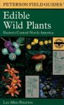 Peterson, Lee - A Field Guide to Edible Wild Plants - Eastern and Central North America