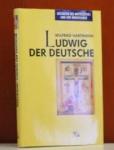 Hartmann, Wilfried - LUDWIG DER DEUTSCHE